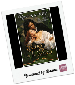 Donna's Review: Echo in the Wind by Regan Walker