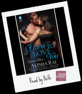 Beth's Review:  Hurts to Love You by Alisha Rai