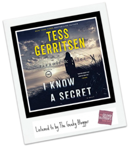 Audiobook Review: I Know a Secret by Tess Gerritsen