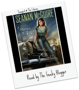 Snagged @ The Library Review:  Sparrow Hill Road by Seanan McGuire