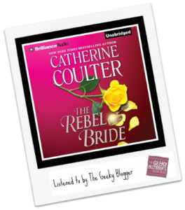 Audiobook Review: The Rebel Bride by Catherine Coulter