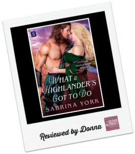 Donna's Review: What's a Highlander Got To Do by Sabrina York