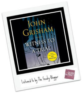 Audiobook Review: Witness to a Trial by John Grisham (@PRHAudio)